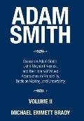 Adam Smith: Essays on Adam Smith, John Maynard Keynes, and Their Interval Valued Approaches to Probability, Decision Making, and U