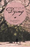 The Joy in Dying: Restoring Love and Peace to the Dying Process So Living Can Begin