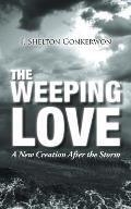 The Weeping Love: A New Creation After the Storm