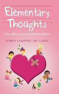 Elementary Thoughts: Notes Written to Me from the Hearts of Children