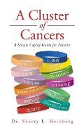 A Cluster of Cancers: A Simple Coping Guide for Patients