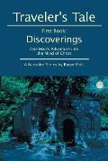 Traveler S Tale First Book: Discoverings: One Man's Adventure Into the Mind of Christ