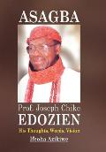 Asagba: Prof. Joseph Chike Edozien His Thoughts, Words, Vision