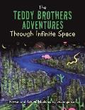 The Teddy Brothers Adventures Through Infinite Space