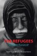 The Refugees: A Novel about Heroism, Suffering, Human Values, Morality and Sacrifices of People During a War