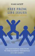 Free from Life Issues Within Six Hours: An Innovative Solution to Permanently Resolving All Life Issues
