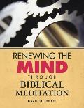 Renewing the Mind Through Biblical Meditation
