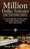 Million Dollar Rolodex: A&r and Management Contacts for All the Major Rap & Hip Hop Labels