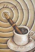Un Cafe Con La Tinta de Mi Pluma