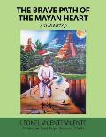 The Brave Path of the Mayan Heart: (Juanito)