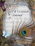 Goals & Gratitude Journal: Your Guide & Helper in Creating Your Ultimate Life Filled with Passion