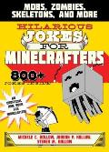 Hilarious Jokes for Minecrafters Mobs Creepers Skeletons & More