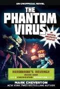 Herobrines Revenge 01 Phantom Virus An Unofficial Minecrafters Novel A Gameknight999 Adventure