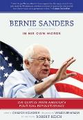Bernie Sanders In His Own Words 250 Quotes from Americas Political Revolutionary