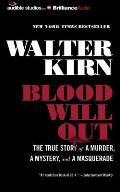 Blood Will Out: The True Story of a Murder, a Mystery, and a Masquerade