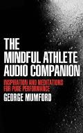 The Mindful Athlete Audio Companion