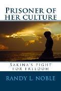 Prisoner of Her Culture: Sakina's Fight for Freedom