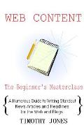Web Content - The Beginner's Masterclass: A Humorous Guide to Writing Standout News Articles and Headlines for the Web and Blogs