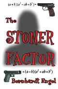 The Stoner Factor: Hook, Line and Sinker