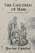 The Children of Ham: Book One of The Cyrenian Chronicles