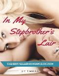 In My Stepbrother's Lair: Romance (Bad Boy Forbidden Taboo Alpha Male)