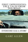 First Impressions: True Tales from the Road