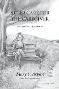 After Care for the Caregiver: Seven Guidelines to Help You Thrive