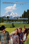 The Woman Between: The Farrell Family Saga - Book 4