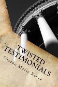 Twisted Testimonials