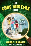 Hunt for the Missing Spy The Code Busters Club Case 05