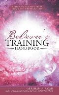 Believer's Training Handbook: A Complete Teaching Guide from Genesis to Revelation