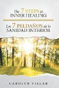 The 7 Steps to Inner Healing - Los 7 Peldanos de La Sanidad Interior