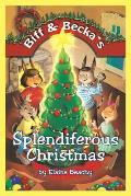 Biff & Becka's Splendiferous Christmas