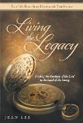 Living the Legacy: Finding the Goodness of the Lord in the Land of the Living