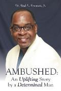 Ambushed: An Uplifting Story by a Determined Man