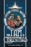 The I Am Is Christmas