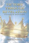 Victory Through Revelation: Overcoming the Antichrist Spirit