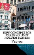 New Concepts for Texas No Limit Hold'em Players