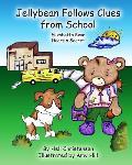 Jellybean Follows Clues from School: Elizabetta Bear Hears a Secret