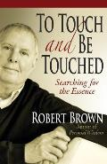 To Touch and Be Touched: Including Three Life Questions You Should Answer Yes