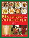Kb's Jamaican and Caribbean Recipes Vol 1