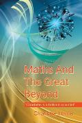 Maths and the Great Beyond
