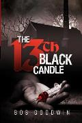 The 13th Black Candle: A Tale of Subversion, Secrecy and Sacrifice!