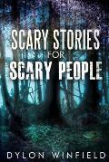 Scary Stories for Scary People