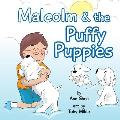 Malcolm & the Puffy Puppies: Children's Book