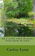 Bea and the Magic Pitcher Plant