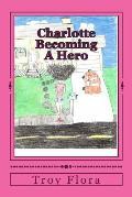 Charlotte: Becoming a Hero