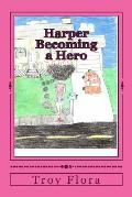Harper: Becoming a Hero