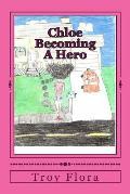Chloe: Becoming a Hero