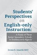 Students' Perspectives on English-Only Instruction: A Study of Three Junior Secondary Schools in Southeastern Nigeria